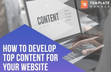How to Develop Top Content for Your Website